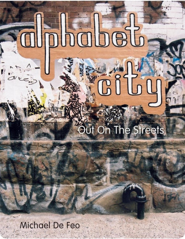Alphabet City : Out on the Streets
