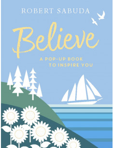 Believe : A Pop-up Book to...