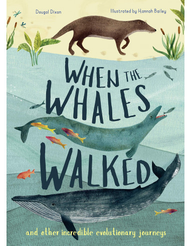 When the Whales Walked : And Other...