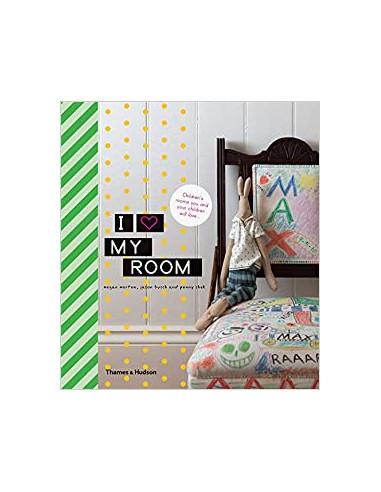 I love my room : Children's Rooms You...